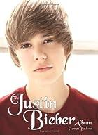 The Justin Bieber Album by Garrett Baldwin