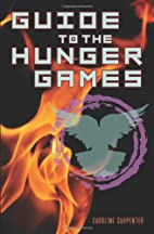 Guide to the Hunger Games by Caroline…
