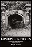 Meller, Hugh: London Cemeteries: An Illustrated Guide and Gazetteer
