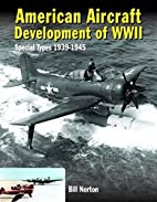 American Aircraft Development of WWII:…