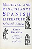 Snow, Joseph T.: Medieval and Renaissance Spanish Literature: Selected Essays of Keith Whinnom