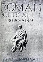 Roman Political Life, 90BC-AD69 by T. P.…