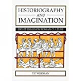 Wiseman: Historiography & Imagination: 8 Essays on Roman Culture