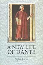 A New Life Of Dante by Stephen Bemrose