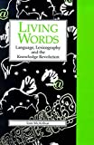 McArthur, Tom: Living Words: Language, Lexicography and the Knowledge Revolution (LINGUISTICS AND LEXICOGRAPHY)