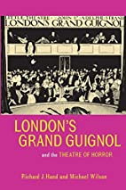 London's Grand Guignol and the Theatre of…
