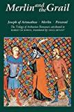 de Boron, Robert: Merlin and the Grail : Joseph of Arimathea, Merlin, Perceval: The Trilogy of Arthurian Prose Romances Attributed to Robert de Boron