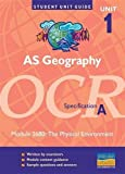 Raw, Michael: As Geography Ocr (A) Unit 1 Module 2680 : The Physical Environment