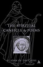 Spiritual Canticle And Poems by Saint John…