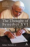 Nichols, Aidan: The Thought of Pope Benedict XVI: An Introduction to the Theology of Joseph Ratzinger