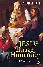 Jesus, the image of humanity : Luke's…