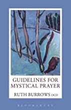 Guidelines for Mystical Prayer by Ruth…