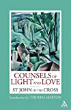 St John of the Cross: Counsels of Light and Love