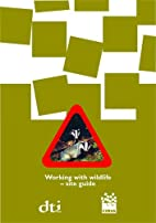 Working with wildlife - site guide (2005) by…