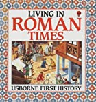 Living in Roman Times (First History) by…