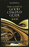 Gramophone Publications: The Classical Good CD & DVD Guide 2006
