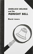 Sherlock Holmes & the Midnight Bell by David…