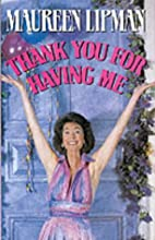 Thank you for having me by Maureen Lipman