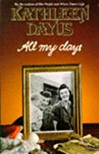 All My Days by Kathleen Dayus