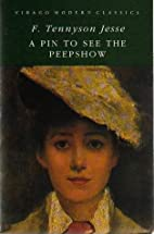 A Pin to See the Peepshow by F. Tennyson…