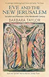 Taylor, Barbara: Eve and the New Jerusalem: Socialism and Feminism in the Nineteenth Century
