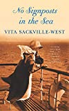 Sackvill-West, Vita: No Signposts in the Sea
