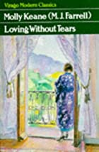 Loving Without Tears by M. J. Farrell