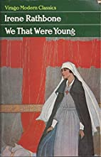 We That Were Young by Irene Rathbone