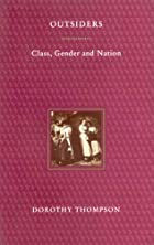 Outsiders: Class, Gender and Nation by…