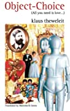 Theweleit, Klaus: Object-Choice