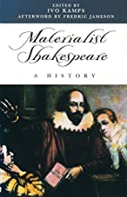 Materialist Shakespeare: A History by Ivo…