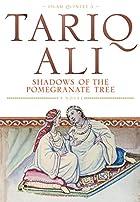 Shadows of the Pomegranate Tree by Tariq Ali