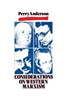 Considerations on Western Marxism by Perry…
