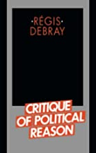 Critique of Political Reason by Regis Debray