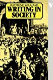 Williams, Raymond: Writing in Society