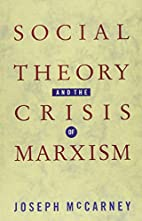 Social Theory and the Crisis of Marxism by…