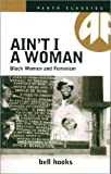 Hooks, Bell: Ain't I a Woman: Black Women and Feminism (Pluto Classics)