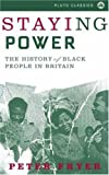 Fryer, Peter: Staying Power: The History of Black People in Britain