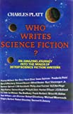 Platt, Charles: Who Writes Science Fiction?