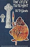 Yeats, W. B.: The Celtic Twilight