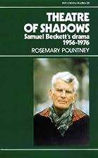 Theatre of Shadows: Samuel Beckett's Drama…