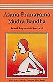 Saraswati, Satyananda: Asana Pranayama Mudra Bandha
