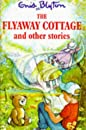 Flyaway Cottage and Other Stories, Blyton, Enid