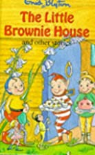 The Little Brownie House and Other Stories…