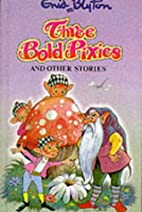 Three Bold Pixies and Other Stories by Enid…