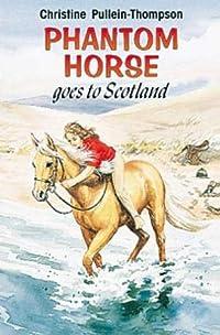 Phantom Horse Goes to Scotland cover