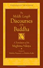 The Middle Length Discourses of the Buddha…