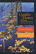 Upside-Down Zen by Susan Murphy