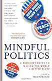 McLeod, Melvin: Mindful Politics: A Buddhist Guide to Making the World a Better Place