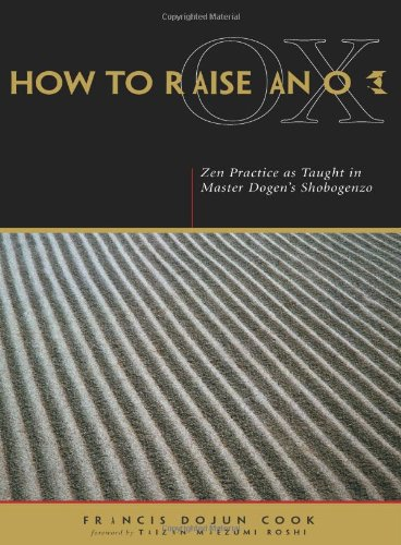 how-to-raise-an-ox-zen-practice-as-taught-in-master-dogens-shobogenzo
